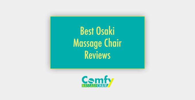 Best Osaki Massage Chair Reviews