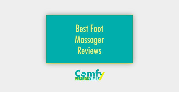 Best Foot Massager Reviews