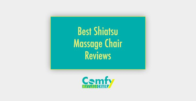 Best Shiatsu Massage Chair Reviews